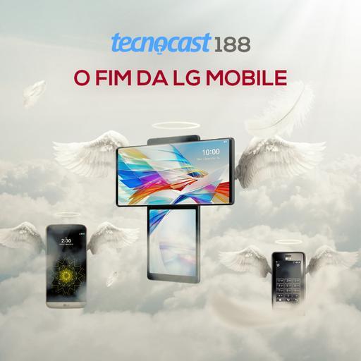 188 – O fim da LG Mobile
