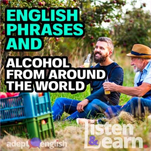English Phrases And Alcohol From Around The World Ep 427
