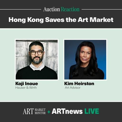 Hong Kong Saves the Art Market: Auction Reaction with Koji Inoue and Kim Heirston