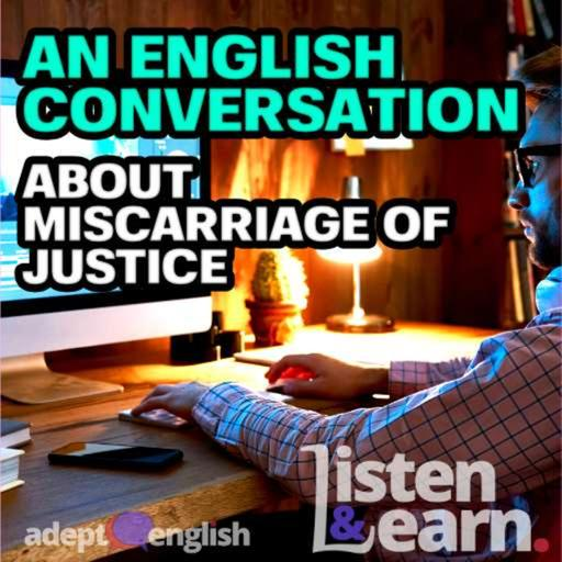 An English Conversation About Miscarriage Of Justice Ep 432