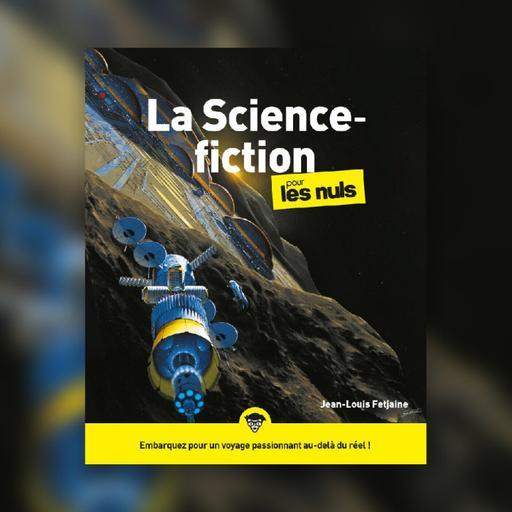#71 La Science-Fiction pour les Nuls - Jean-Louis Fetjaine