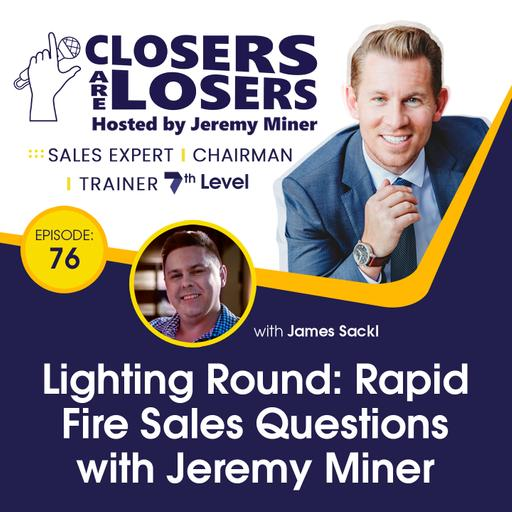 Lightning Round: Rapid Fire Sales Questions With Jeremy Miner