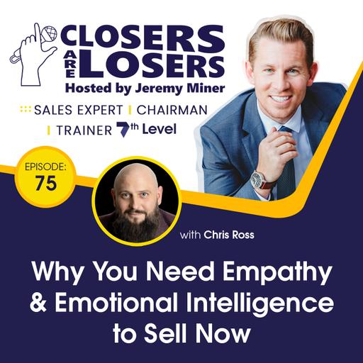 Why You Need Empathy & Emotional Intelligence to Sell Now with Chris Ross