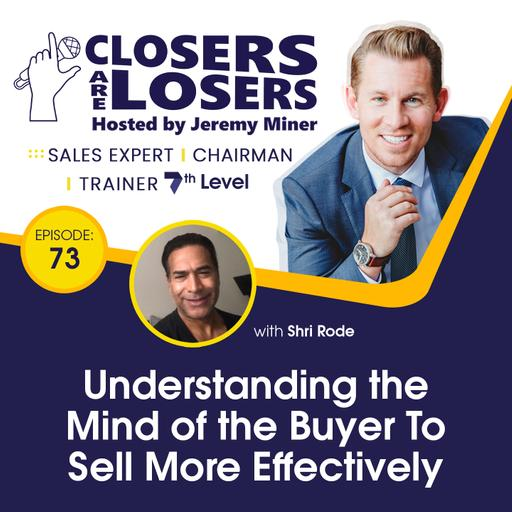 Understanding the Mind of the Buyer to Sell More Effectively with Shri Rode