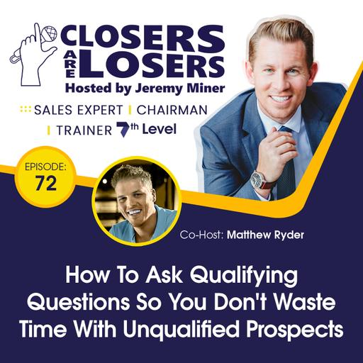 How To Ask Qualifying Questions So You Don't Waste Time With Unqualified Prospects