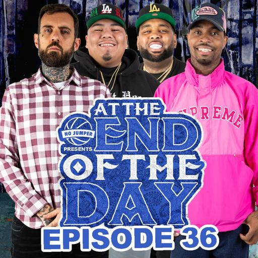 At The End of The Day Ep. 36 w/ Adam22