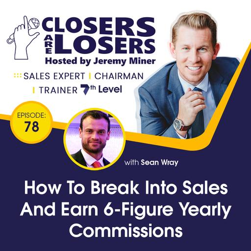How To Break Into Sales And Earn 6-Figure Yearly Commissions