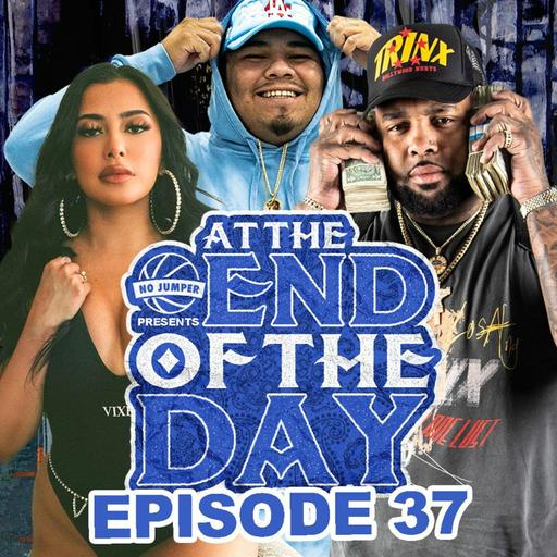 At The End of The Day Ep. 37
