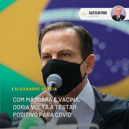 Com máscara e vacina, Doria volta a testar positivo para Covid