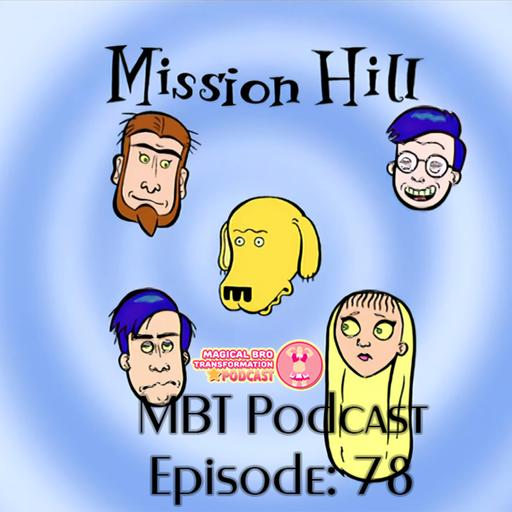 Ep 78: Mission Hill