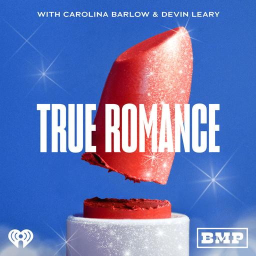 Introducing: Season 2 of True Romance with Carolina Barlow and Devin Leary