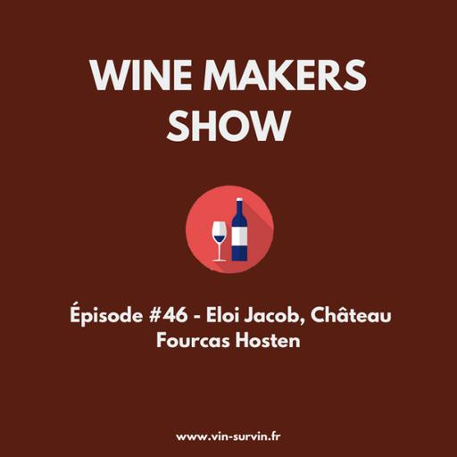 #46 - Eloi Jacob, Château Fourcas Hosten