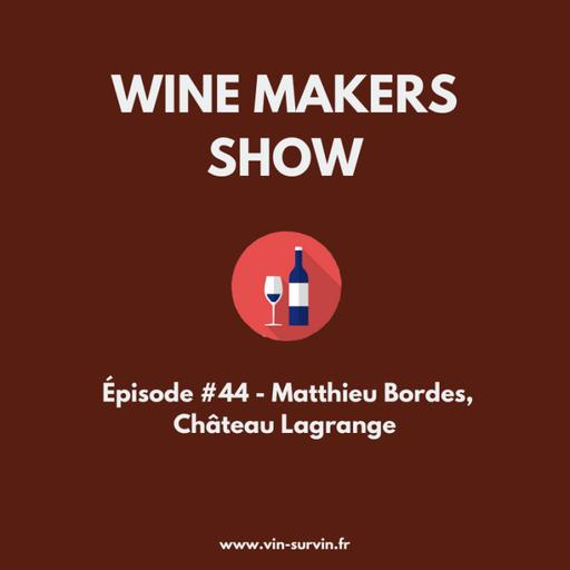 #44 - Matthieu Bordes, Château Lagrange