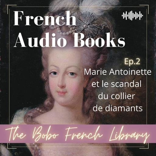 2 - Marie-Antoinette et le scandale du collier de diamants - Beginner level (A1)
