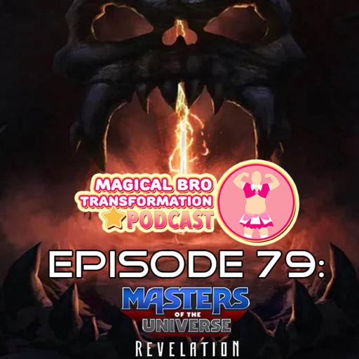 Ep 79: Masters of the Universe: Revelation(Part 1)