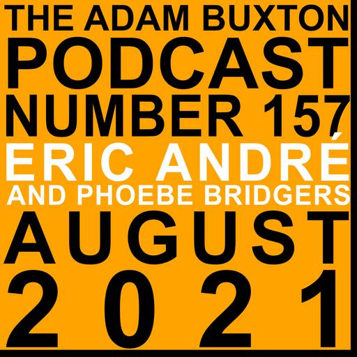EP.157 - ERIC ANDRÉ AND PHOEBE BRIDGERS