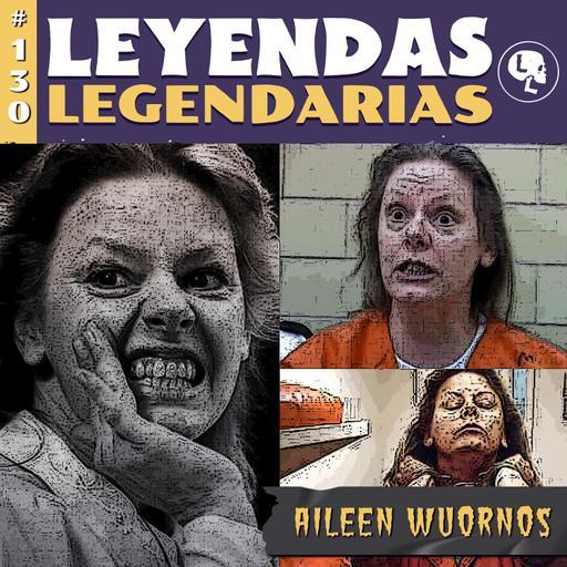 E130: Aileen Wuornos