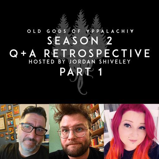 BONUS: Season 2 Q+A Retrospective: Part 1