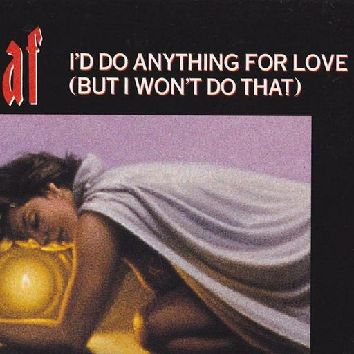 I'd Do Anything For Love – Meat Loaf