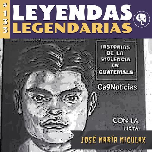 E133: José María Miculax