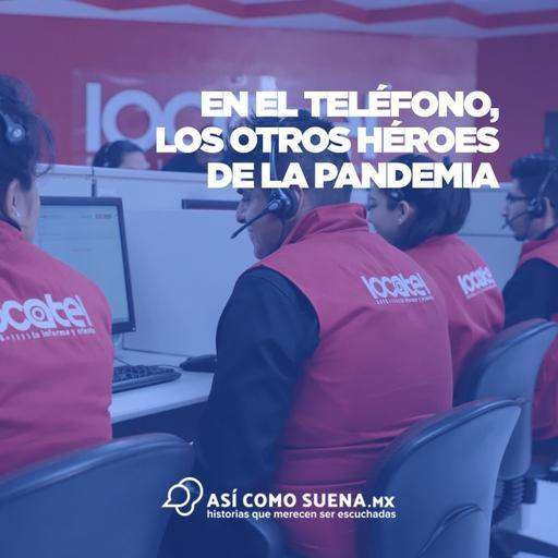 En el teléfono, los otros héroes de la pandemia