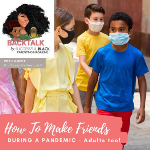 How To Make Friends During A Pandemic for Children and Adults Too