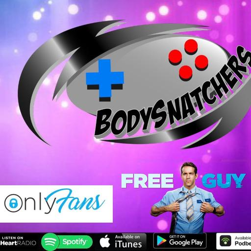 Episode 153: Only Fans / Free Guy