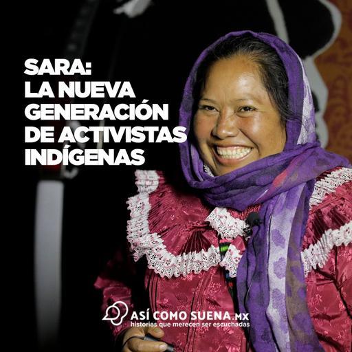 Sara: la nueva generación de activistas indígenas