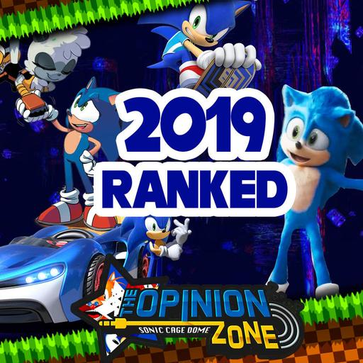 85: Sonic's 2019 Ranked and Rated - OPINION ZONE