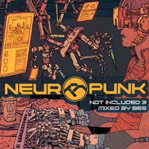 Neuropunk special - Not Included 3 mixed by Bes #3