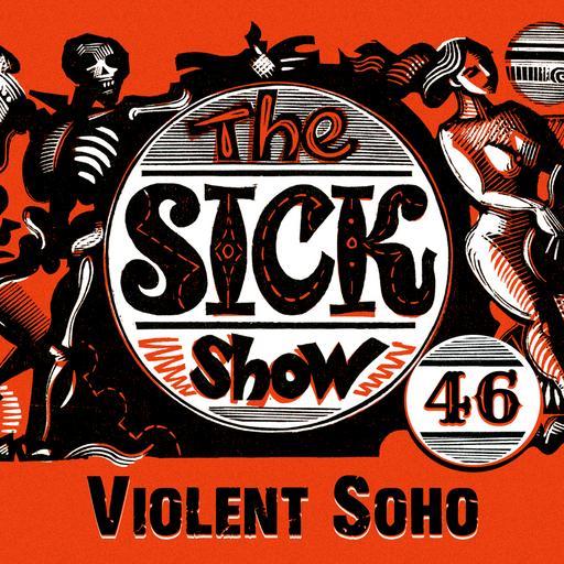 Подкаст Sick! Выпуск 46 Violent Soho