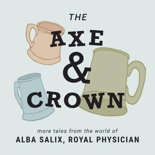 The Axe & Crown E204: As Good As Gone