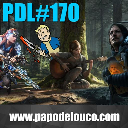 Papo de Louco #170 – Jogos Apocalípticos