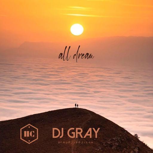 Dj Gray - All Dream (Promo Mix) [2020]