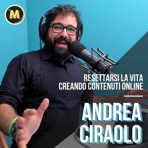 #19 - Resettarsi la vita creando contenuti online   con Andrea Ciraolo