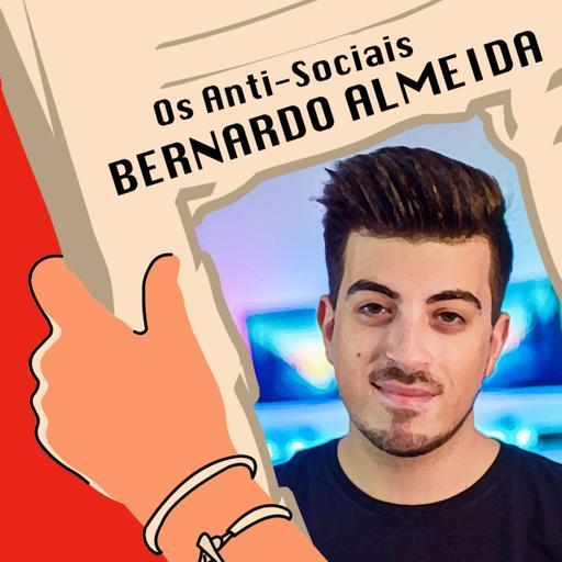 Bernardo Almeida - Tech Youtuber - Ep. 102 | Os Anti-Sociais