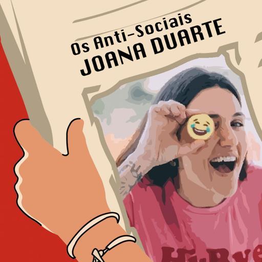 Joana Duarte - Brand Marketing Consultant - Ep. 101 | Os Anti-Sociais