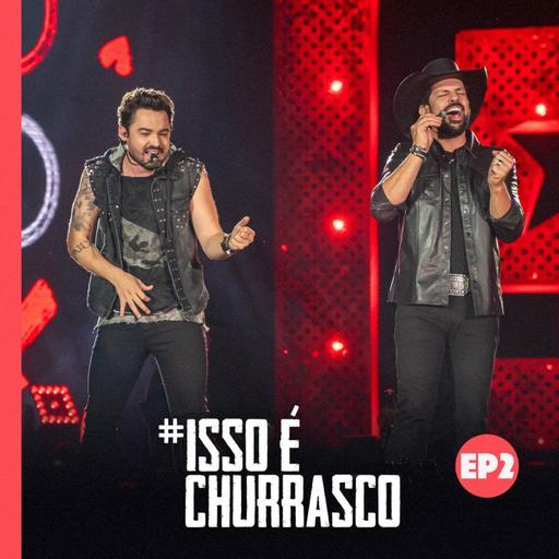 #IssoÉChurrasco – EP 02 – Repertório e convidados