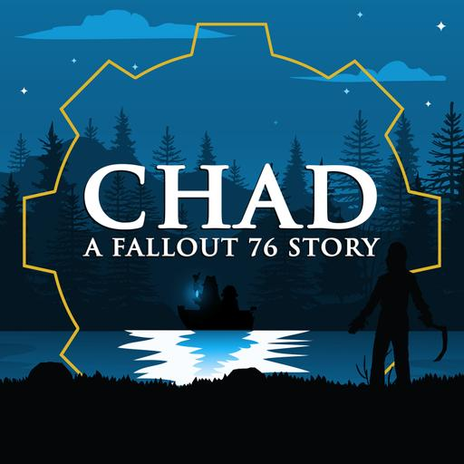 CHAD: A Fallout 76 Story ~ S2 QuakeCon At Home Bonus: The Sickleman Was Here