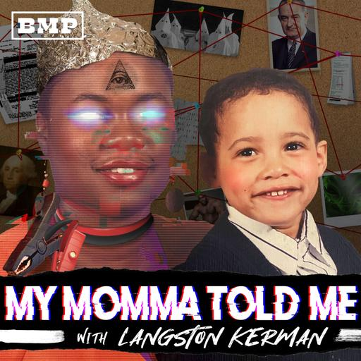 Introducing: 'My Momma Told Me with Langston Kerman'
