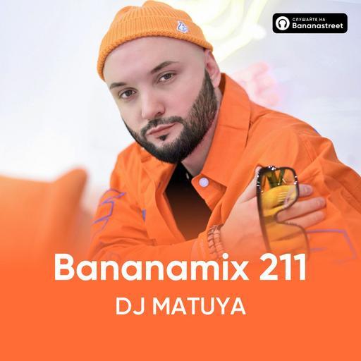 DJ MATUYA - BANANAMIX #211