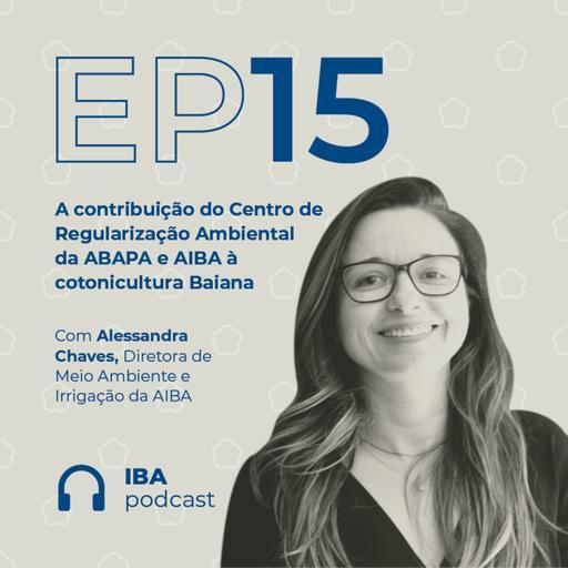 #15 A contribuição do Centro de Regularização Ambiental da ABAPA e AIBA à cotonicultura Baiana