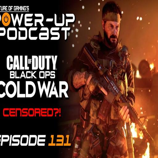 Black Ops Cold War Censored?!? - Unlock your PS5 with your hands! | Power Up Podcast #131