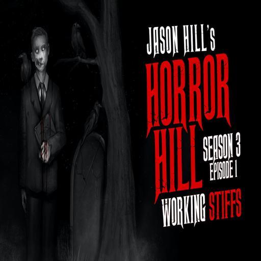 "1: S3E01 – ""Working Stiffs"" – Horror Hill"