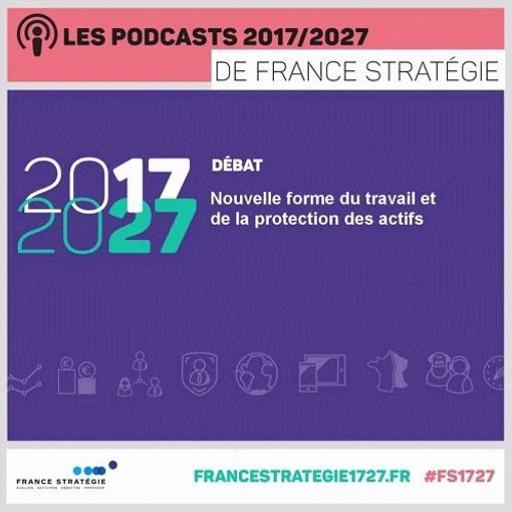 Les podcasts 2017/2027 - Nouvelles formes du travail et de la protection des actifs