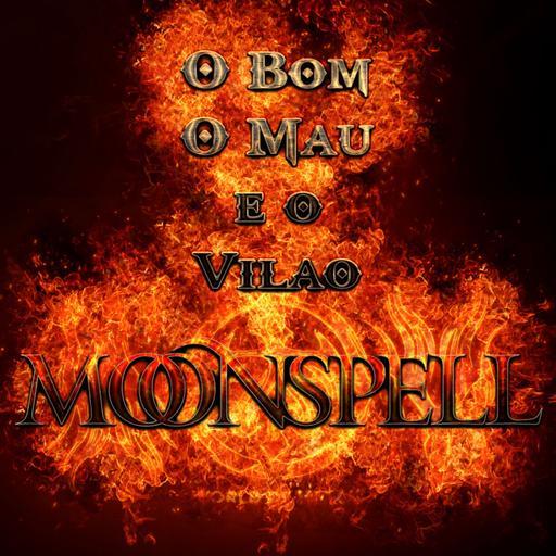 O Bom, O Mau E o Vilão EP -1 - Moonspell