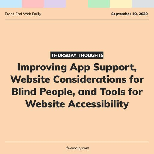 Thursday Thoughts | Improving App Support, Website Considerations for Blind People, and Tools for Website Accessibility