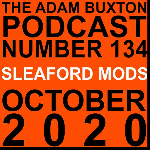 EP.134 - SLEAFORD MODS