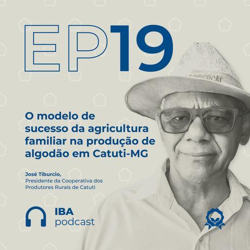 #19 O modelo de sucesso da agricultura familiar na produção de algodão em Catuti-MG