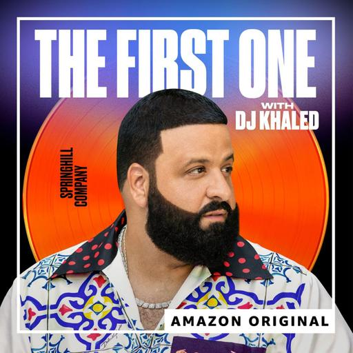 """Introducing """"The First One"""" with DJ Khaled"""